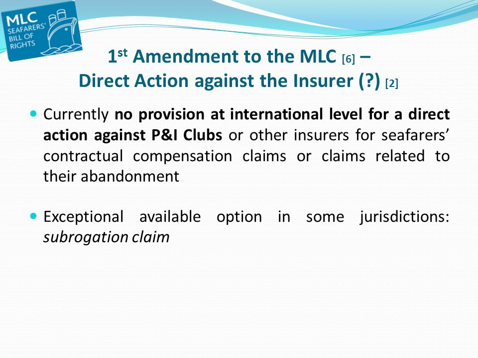 1st Amendment to the MLC [6] – Direct Action against the Insurer (